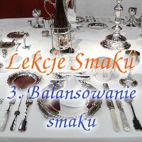 Lekcje Smaku 3: Balansowanie smaku