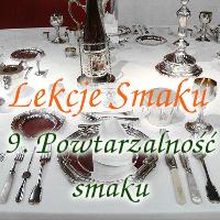 Lekcje Smaku: 9. Powtarzalność smaku