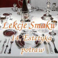 Lekcje Smaku: 14. Estetyka potraw