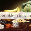 Smuklej do lata - 8. soja